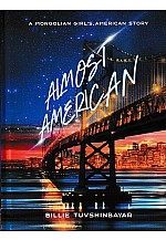 Almost American: A Mongolian Girl's American Story