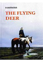 The flying deer  Цахилж яваа гөрөөс